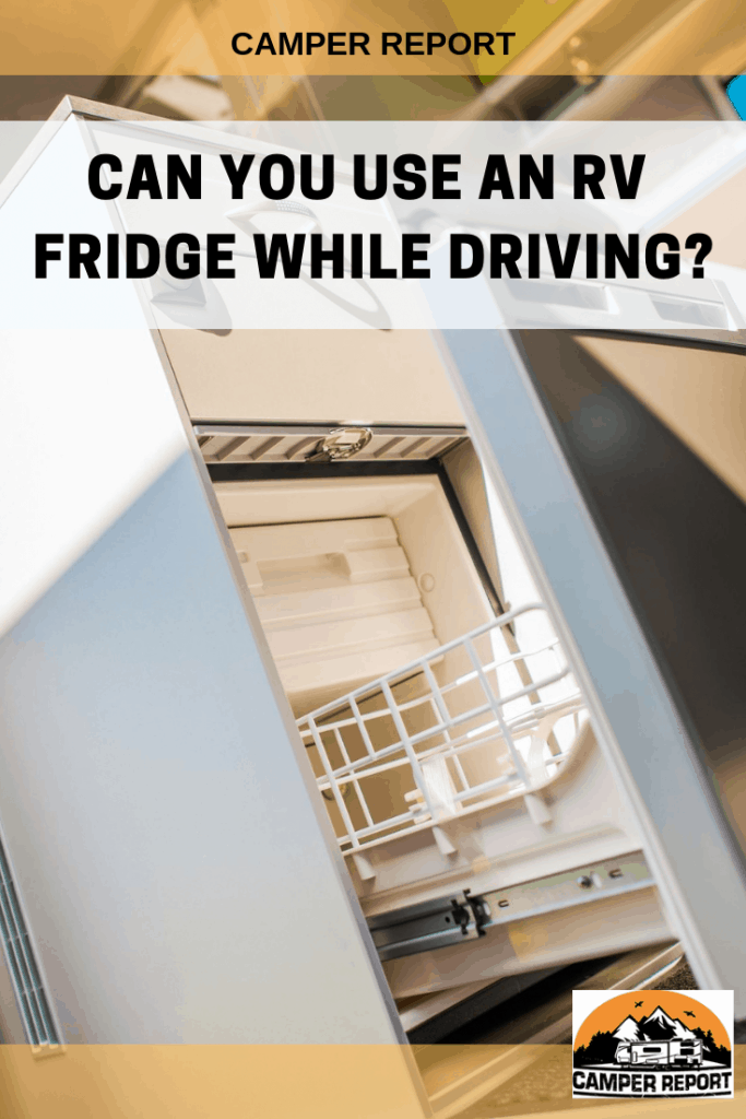 Can You Use an RV Fridge While Driving? – Camper Report