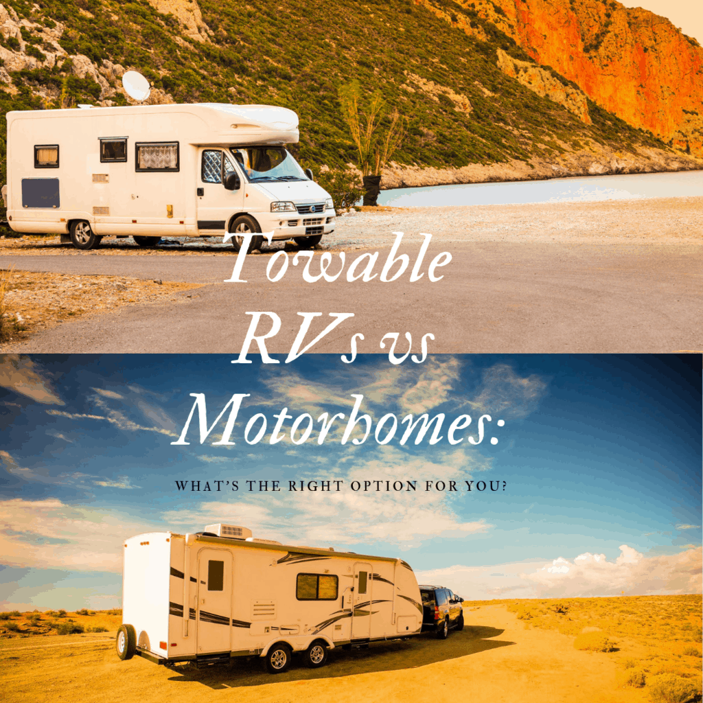 Towable RVs vs Motorhomes: What's the Right Option for You?