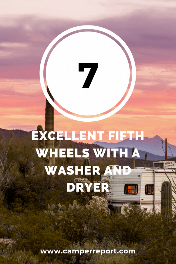 7 Excellent Fifth Wheels With A Washer Dryer Camper Report