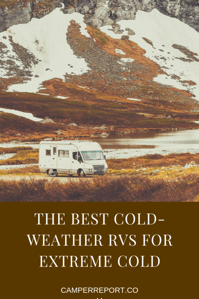 The Best Cold-Weather RVs for Extreme Cold – Camper Report