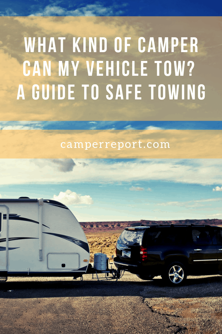 what camper can my vehicle tow