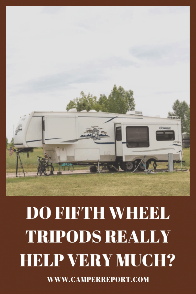 Do Fifth Wheel Tripods Really Help Very Much? – Camper Report