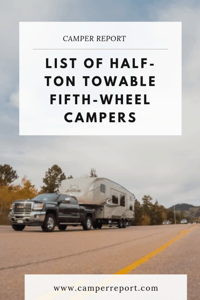 Half Ton Towable Fifth Wheels >> List Of Half Ton Towable Fifth Wheel Campers Camper Report
