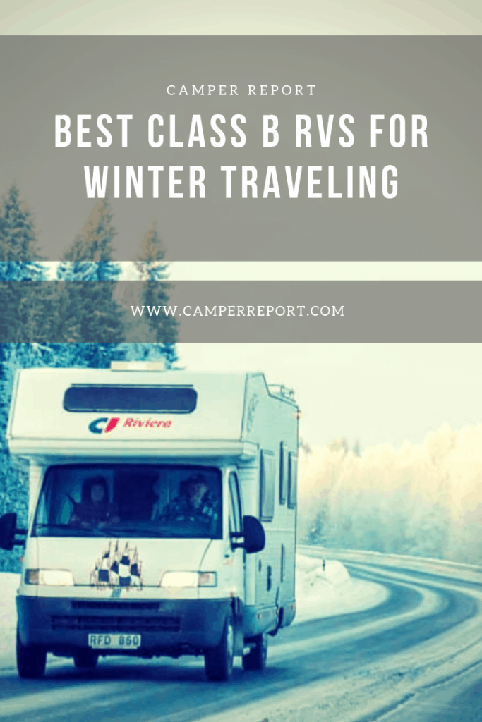 Best Class B RVs for Winter Traveling – Camper Report